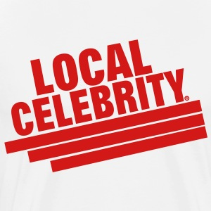 LOCAL CELEBRITY Hoodies - Men's Premium T-Shirt