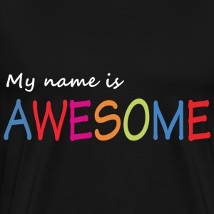 My name is awesome Long Sleeve Shirts - Men's Premium T-Shirt
