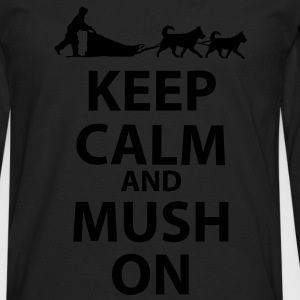 Keep Calm and MUSH On Women's Standard T-Shirt - Men's Premium Long Sleeve T-Shirt