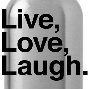 live love laugh Long Sleeve Shirts - Water Bottle