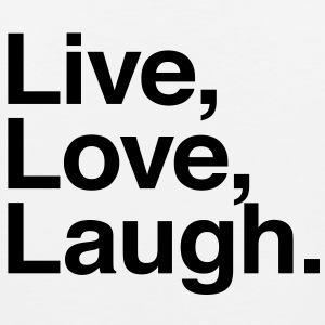 live love laugh Kids' Shirts - Men's Premium Tank
