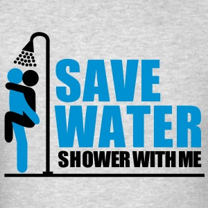 save_water Shower With ME - Men's T-Shirt