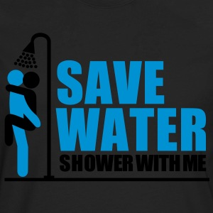 save_water Shower With ME - Men's Premium Long Sleeve T-Shirt