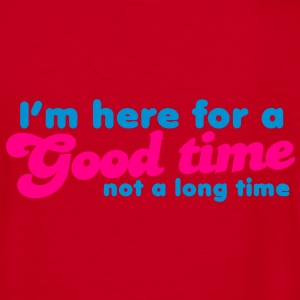 I'm here for a GOOD TIME not a long TIME!  Zip Hoodies/Jackets - Women's V-Neck T-Shirt