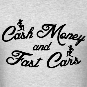 Cash Money and Fast Cars Long Sleeve Shirts - Men's T-Shirt