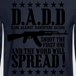 D.A.D.D T-Shirts - Men's Long Sleeve T-Shirt