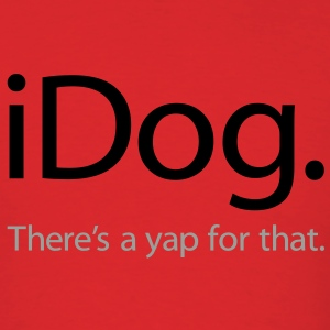 iDog - There's a Yap For That - iSpoof - Men's T-Shirt