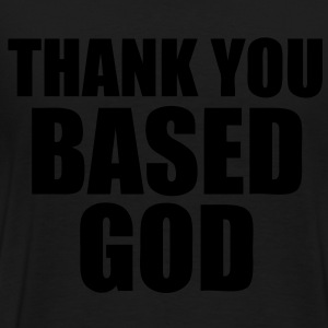 Thank You Based God Zip Hoodies/Jackets - stayflyclothing.com - Men's Premium T-Shirt