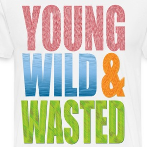 young WILD AND WASTED Hoodies - Men's Premium T-Shirt