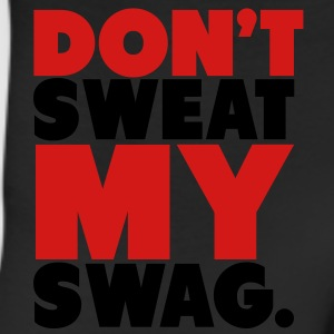 Don't Sweat My Swag T-Shirts - Leggings