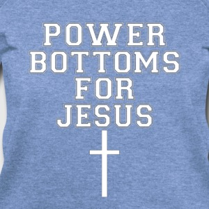Power Bottoms for Jesus T-Shirts - Women's Wideneck Sweatshirt