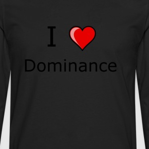 I LOVE DOMINANCE AND SUBMISSION shirt - Men's Premium Long Sleeve T-Shirt