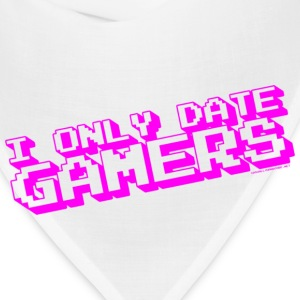 I Only Date Gamers T-Shirts - Bandana