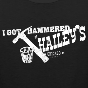 I GOT HAMMERED AT HAILEY'S T-Shirts - Men's Premium Tank