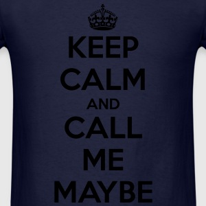Men's Keep Calm And Call Me Maybe T-Shirt - Men's T-Shirt