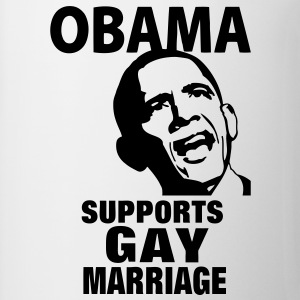 OBAMA Supports GAY Marriage - Coffee/Tea Mug