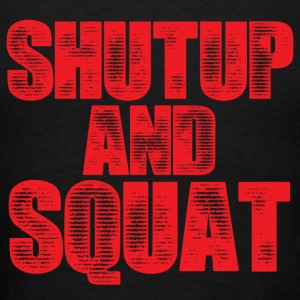 Shut Up Gym Motivation Hoodies - Men's T-Shirt