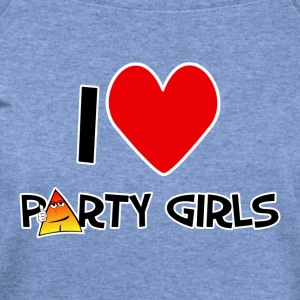 I love Party Girls. TM  Mens Tee - Women's Wideneck Sweatshirt