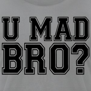 U Mad Bro? Long Sleeve Shirts - stayflyclothing.com - Men's T-Shirt by American Apparel