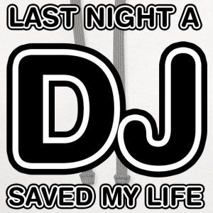 Last Night A DJ Saved My Life - Contrast Hoodie