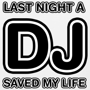 Last Night A DJ Saved My Life - Men's Premium Tank