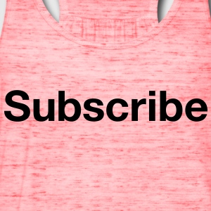 Classic Subscribe T-Shirts - Women's Flowy Tank Top by Bella