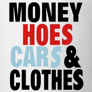 MONEY HOES CAR & CLOTHES - Coffee/Tea Mug