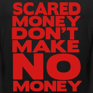 SCARED MONEY DON'T MAKE NO MONEY - Men's Premium Tank