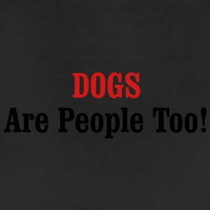 DOGS Are People Too! Caps - Leggings
