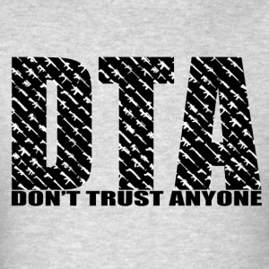 Don't Trust Anyone Crewneck - Men's T-Shirt