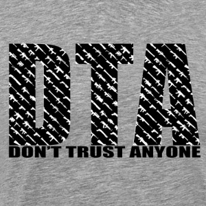 Don't Trust Anyone Crewneck - Men's Premium T-Shirt