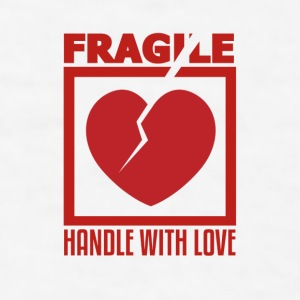 Fragile, Handle With Love, Funny Coffee Mugs Design - Men's T-Shirt
