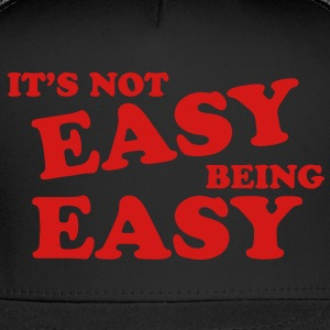 It's Not Easy Being Easy Hoodies - Trucker Cap