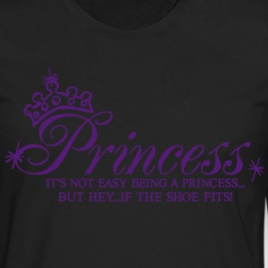 Princess..It's not easy being a Princess Women's T-Shirts - Men's Premium Long Sleeve T-Shirt