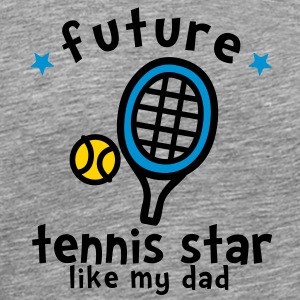 Tennis Star Like Dad Sweatshirts - Men's Premium T-Shirt