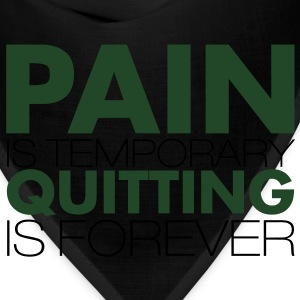 pain is temporary - Bandana