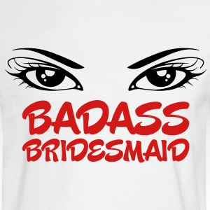 Badass Bridesmaid 2 (2c)++ Women's T-Shirts - Men's Long Sleeve T-Shirt