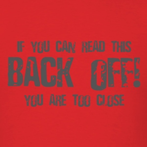 Back Off If You Can Read This Hoodies - Men's T-Shirt