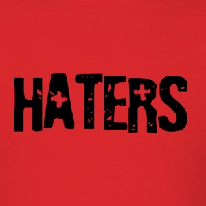 Haters Hoodies - Men's T-Shirt
