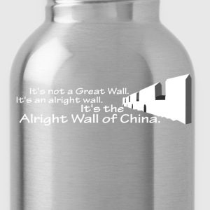 The Alright Wall Of China - Water Bottle