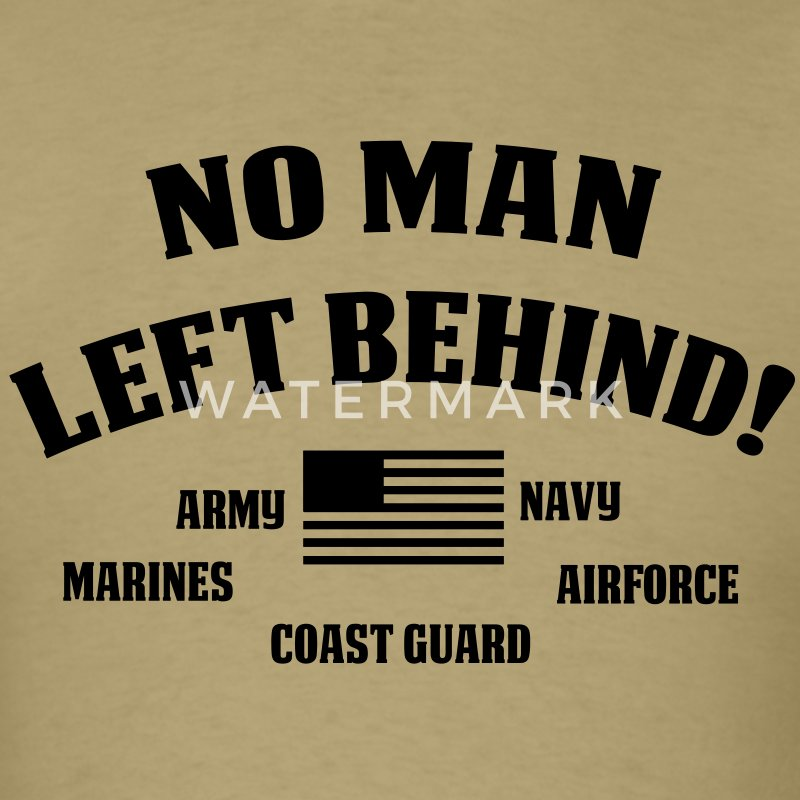 No Man Left Behind T-Shirts - Men's T-Shirt