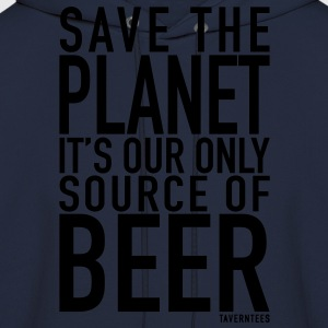 The Planet Is Our Only Source of Beer Women's T-Shirts - Men's Hoodie