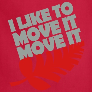 I like to move it move it Women's T-Shirts - Adjustable Apron