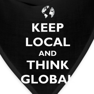 Keep Local and Think Global T-Shirts - Bandana
