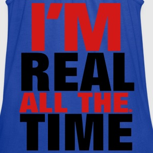 I'M REAL ALL THE TIME - Women's Flowy Tank Top by Bella