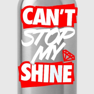 Can't Stop My Shine Tee - Water Bottle