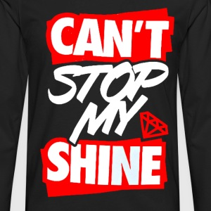 Can't Stop My Shine Tee - Men's Premium Long Sleeve T-Shirt