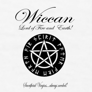 WICCAN Lord of Fire and Earth! Version II Gift - Men's T-Shirt