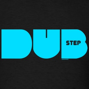 Dub Step DJ Hoodies - Men's T-Shirt