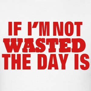IF I'M NOT WASTED THE DAY IS Hoodies - Men's T-Shirt